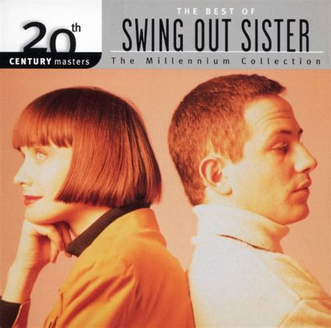 swing it sister 20th century masters the millennium collection the best