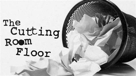 Cutting Room Floor by Cutting Room Floor