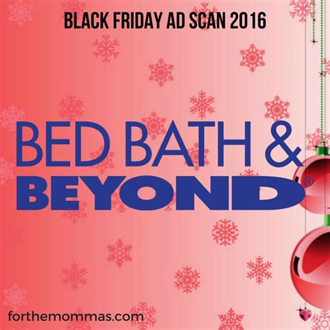 bed bath and beyond black friday bed bath beyond black friday ad 2016 ftm