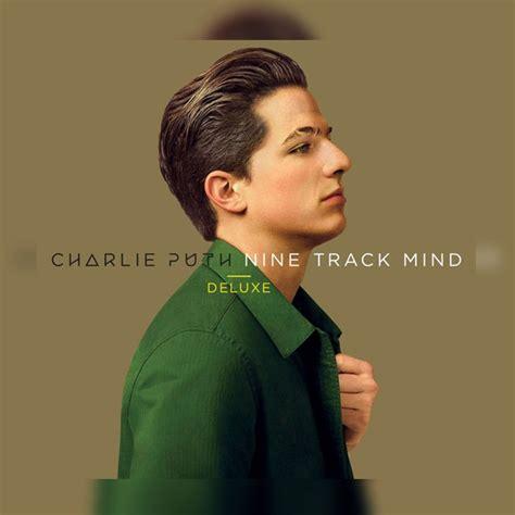 Charlie Puth Rar | nine track mind charlie puth album deluxe by