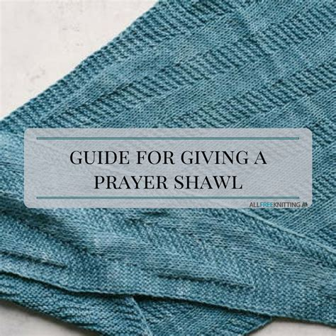 knitting daily free prayer shawl patterns guide for giving a prayer shawl allfreeknitting