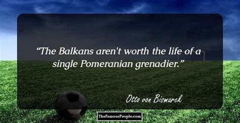pomeranian grenadier 40 quotes by otto bismarck the iron chancellor of germany