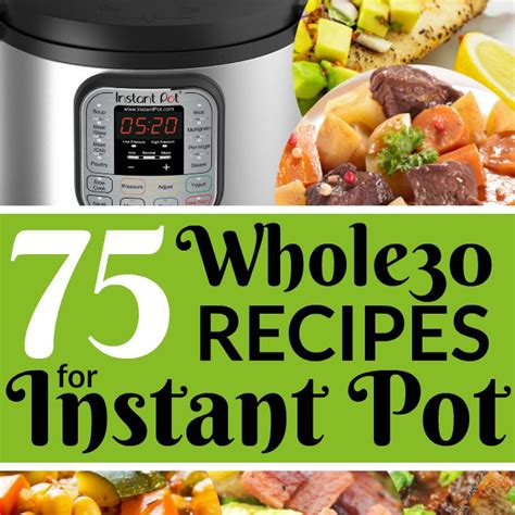100 instant pot whole30 recipes 75 whole30 compliant recipes for the instant pot