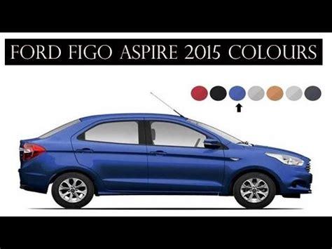 ford figo all colours ford figo aspire 2015 official colours