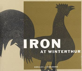 winter of and iron books iron at winterthur by donald l fennimore