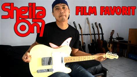 sheila on 7 bertahan disana guitar cover sheila on 7 film favorit guitar cover youtube