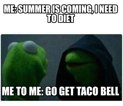 Me To Me Memes - meme creator me summer is coming i need to diet me to me go get taco bell meme generator at