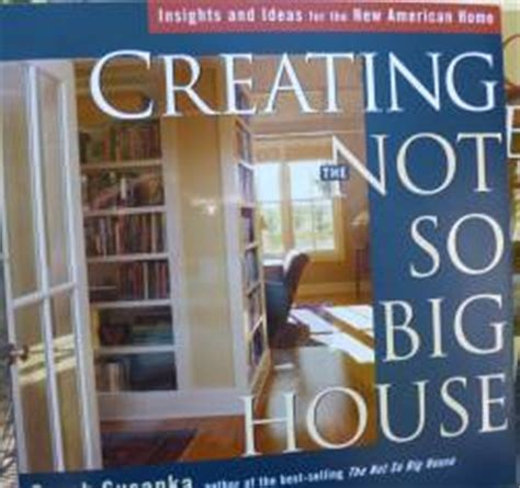 creating the not so big house alternative building books homes designs and methods