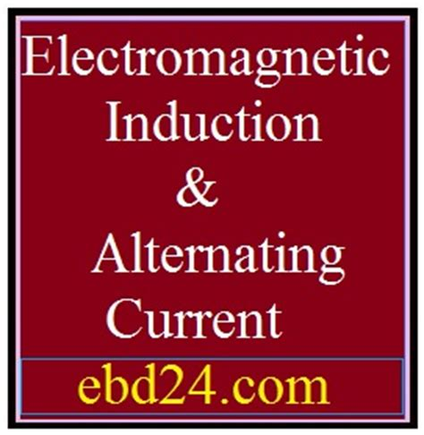 electromagnetic induction explained simply electromagnetic induction alternating current