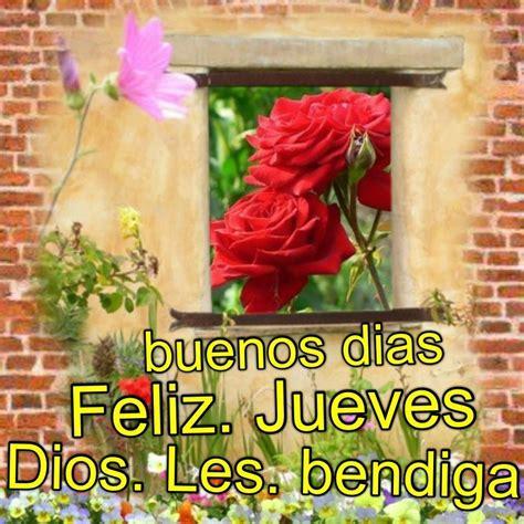 imagenes bellas de feliz jueves buenos d 237 as feliz jueves dios les bendiga daisyceara