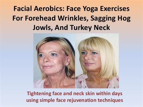 hairstyles for jowls and turkey necks facial gymnastics regimens natural facelifts could be