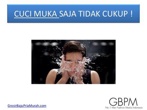 Sabun Muka Kulit Berminyak Pria Cara Mengatasi Masalah Kulit Muka Pria Dengan Sabun Cloris