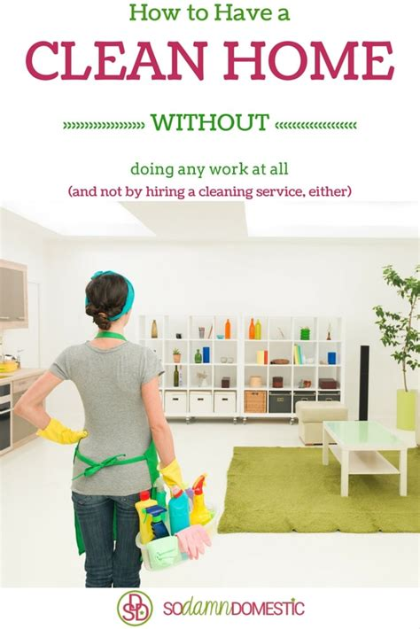 how to keep your house clean all the time keep your house clean without any work joyful abode