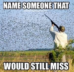Hunting Season Meme - 25 best ideas about hunting humor on pinterest deer