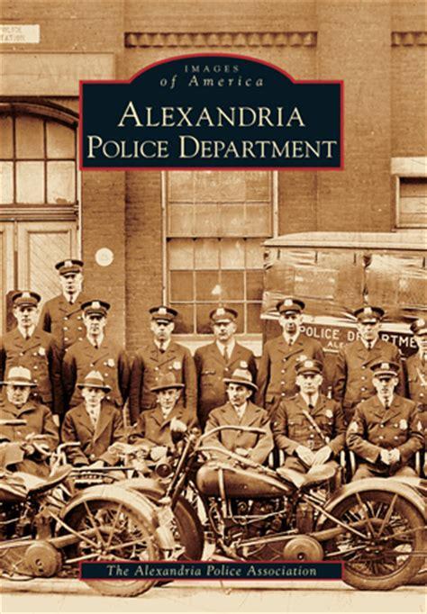 Alexandria Virginia Arrest Records Alexandria Department By The Alexandria Association Arcadia Publishing