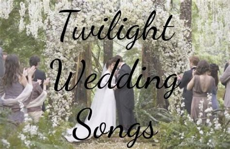 Wedding Song In Twilight by Twilight Wedding Songs