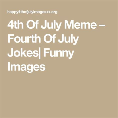 Funny 4th Of July Memes - 4th of july meme fourth of july jokes funny images
