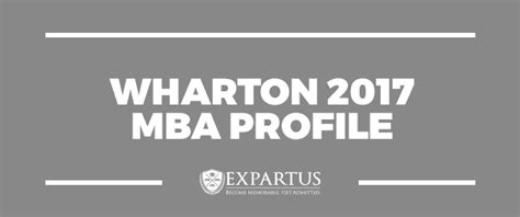 Overview Of Mba Class by Expartus Mba Admissions Consulting Wharton 2017 Mba Profile
