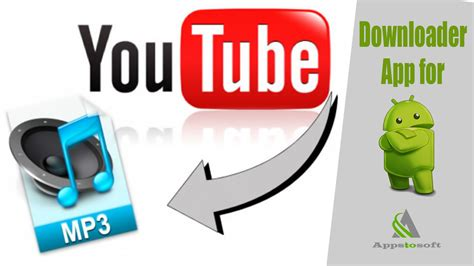 Best App To Download Mp3 From Youtube Android | best youtube to mp3 downloader app for android appstosoft