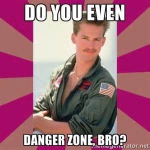 Danger Zone Meme - 17 best images about top gun on pinterest need for speed