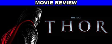 thor movie parental rating thor movie review the geek generation