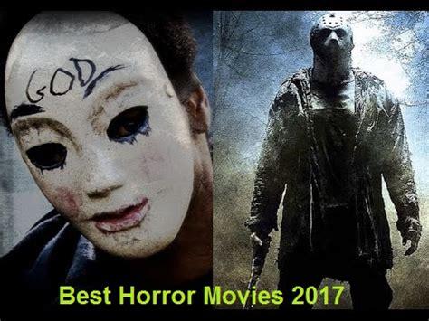 Or Horror 2017 Best Horror 2017 Best Scary 2017 Release Dates