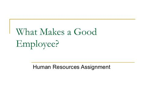 what makes a good home what makes a good employee