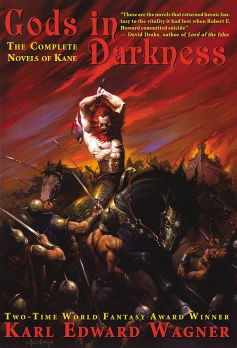 the complete novels of gods in darkness the complete novels of kane kane omnibus editions karl edward wagner