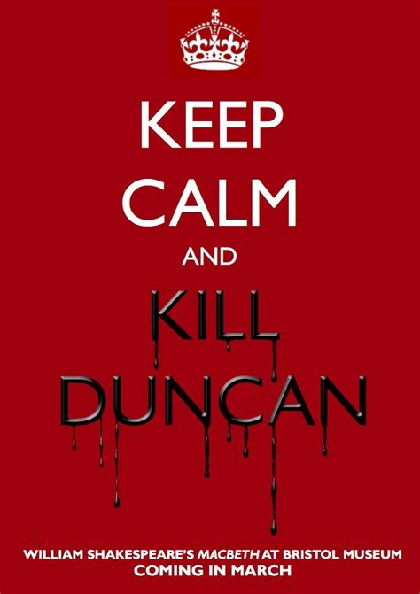 human nature themes in macbeth keep calm and kill duncan quot but screw your courage to the