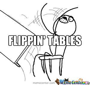 Flipping Tables Meme - flipping memes image memes at relatably com