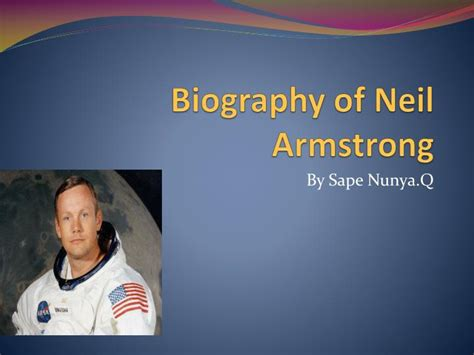 neil armstrong autobiography ppt biography of neil armstrong powerpoint presentation