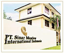 lowongan pt sinar meadow international indonesia lowongan kerja indonesia