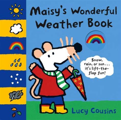 weather picture books maisy s wonderful weather book by cousins