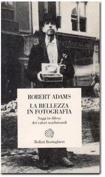 la bellezza in fotografia fotografia nadir magazine robert adams la bellezza in fotografia recensione libro di rino