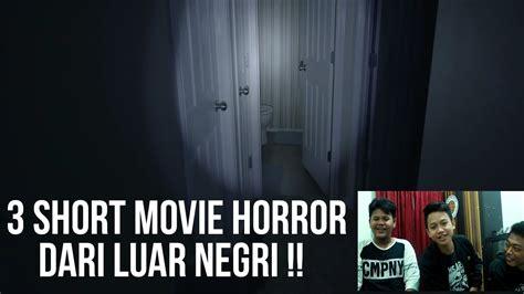 daftar film horror luar negri terbaru 3 tadinya 4 short movie horror luar negri dickly mv