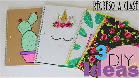 como decorar un notebook diy 4 ideas forra decora facil tus cuadernos diy school