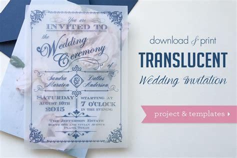 how to make printed wedding invitations print diy translucent wedding invitations