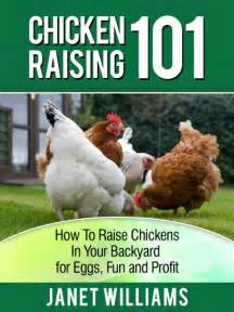 Raising Chickens For Eggs In Your Backyard Chicken Raising 101 How To Raise Chickens In Your Backyard For Eggs And Profit