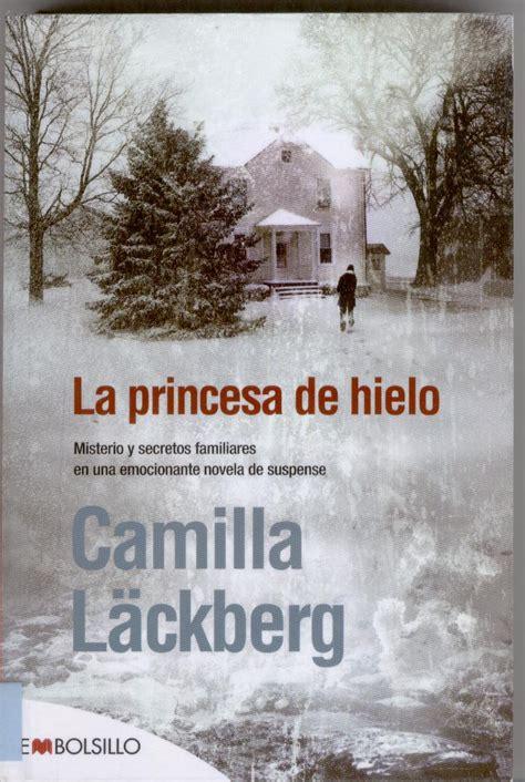 libro la princesa de hielo al calor de los libros la princesa de hielo de camilla l 228 ckberg