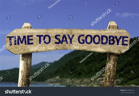 12 Signs Its The Right Time To Say I You by Time To Say Goodbye Wooden Sign With A On Background
