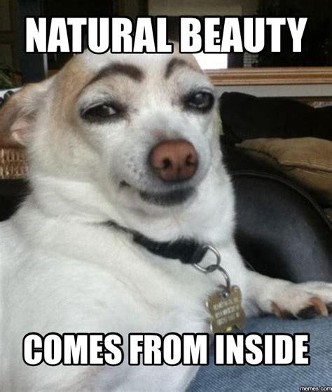 Natural Beauty Meme - image gallery natural beauty meme