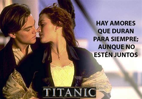 imagenes romanticas del titanic frases e im 225 genes de cine para enviar en san valent 237 n 2018