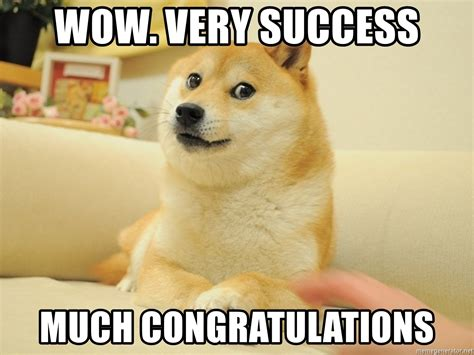 Congratulations Memes - wow very success much congratulations so doge meme