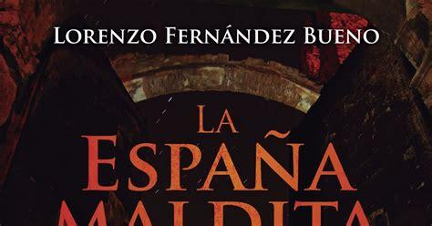 me llama poderosamente la atencion lorenzo fernandez bueno me gustan los libros la espa 241 a maldita