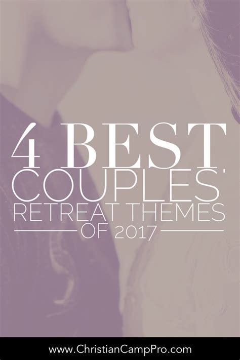 themes for couples pictures 4 best couples retreat themes for 2017 christian c pro