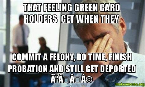Green Card Meme - submit your time card meme memes