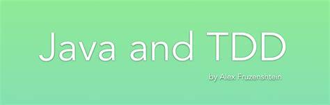 tutorial tdd java introduction to java tdd part 1