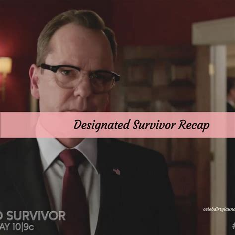 Designated Survivor Recap Season 1 | designated survivor recap 4 5 17 season 1 episode 15 quot one