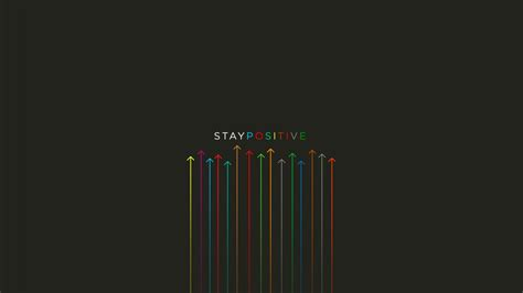 stay positive wallpapers hd wallpapers id