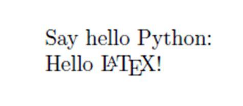 latex tutorial hello world embedding python in latex